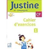 Justine et compagnie CP. Livret 1, Cahier d'exercices