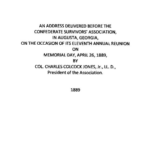 An Address Delivered Before the Confederate Survivors' Association, in Augusta, GA, on the Occasion of its Eleventh Annual Reunion on Memorial Day, April 26, 1889 (English Edition) -