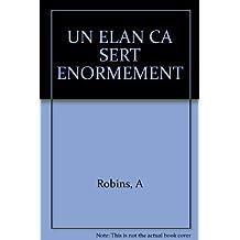 UN ELAN CA SERT ENORMEMENT