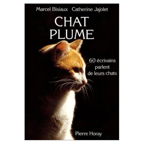 Chat plume : 60-écrivains parlent de leurs chats