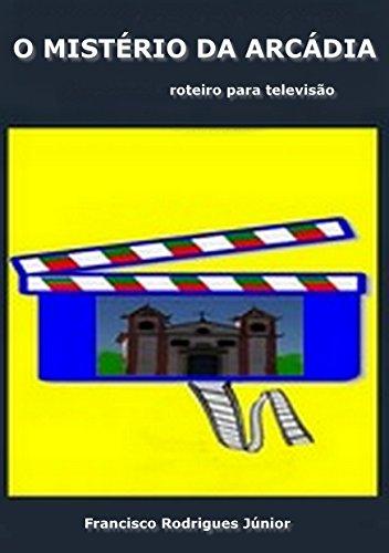 o-misterio-da-arcadia-roteiro-para-televisao-portuguese-edition