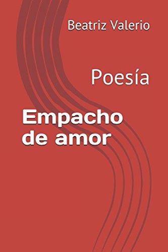 Empacho de amor: Poesía
