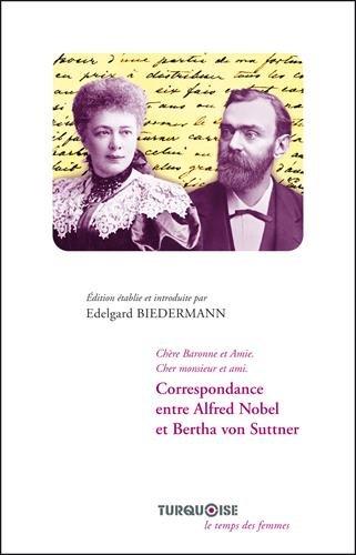 Correspondance entre Alfred Nobel et Bertha von Suttner par Edelgard Biedermann