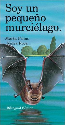 Soy UN Pequeno Muricelago/I Am a Little Bat (I Am Series) por Marta Prims