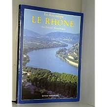 Le Rhône : Fleuve lumière