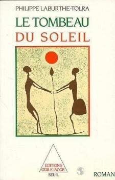 Le Tombeau du soleil : Chronique des Bendzo par Philippe Laburthe-Tolra