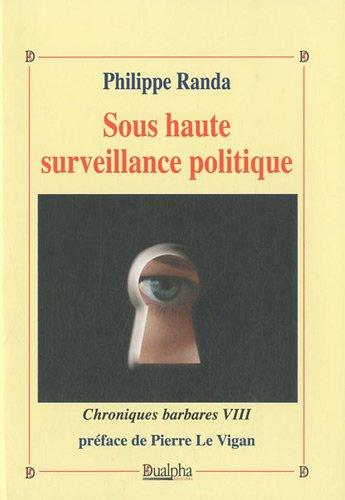 Chroniques barbares : Tome 8, Sous haute surveillance politique