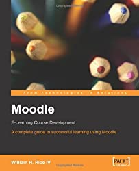 Moodle E-Learning Course Development: A complete guide to successful learning using Moodle