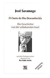 Die Geschichte von der unbekannten Insel - O conto da ilha desconhecida, zweisprachige Ausgabe portugiesisch-deutsch