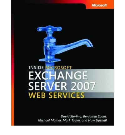 (Inside Microsoft Exchange Server 2007 Web Services) BY (Sterling, David) on 2007 Sterling Server