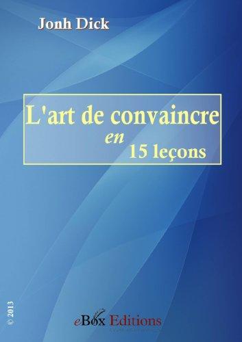 L'art de convaincre en quinze leçons