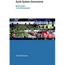Earth System Governance: World Politics in the Anthropocene