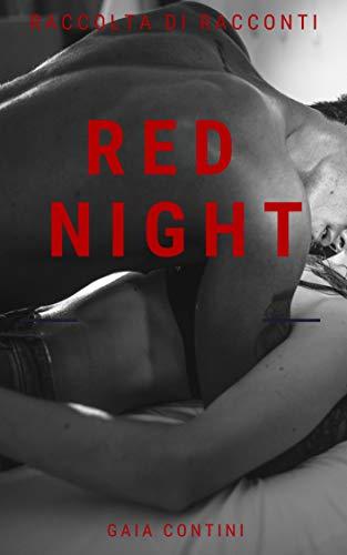 Red night: Raccolta di racconti erotici (Italian Edition)