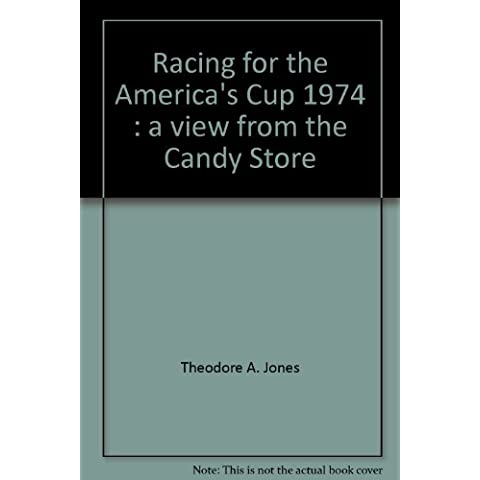 Racing for the America's Cup 1974 : a view from the Candy Store