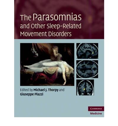 [(The Parasomnias and Other Sleep-Related Movement Disorders)] [Author: Michael J. Thorpy] published on (July, 2010)