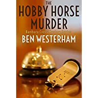 The Hobby Horse Murder: A classic British murder mystery (The Banbury Cross Murder Mystery Series Book 3)