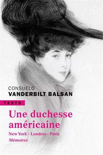 Une duchesse américaine : New York-Londres-Paris Mémoires