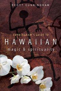 Cunningham's Guide to Hawaiian Magic & Spirituality por Scott Cunningham