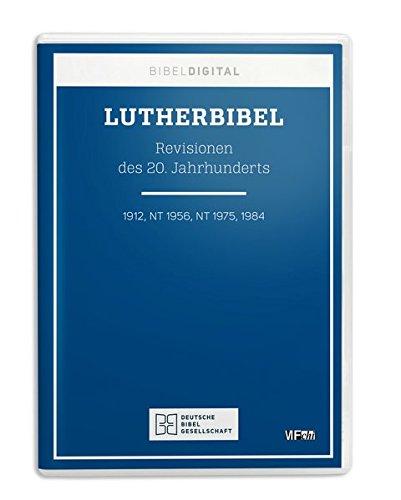 Lutherbibel. Revisionen des 20. Jahrhunderts: 1912, NT 1956, NT 1975, 1984. Bibeltext mit Suchprogramm. Reihe BIBELDIGITAL