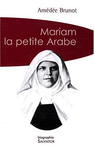 Mariam, la petite arabe. poche 2009 par Amédée Brunot
