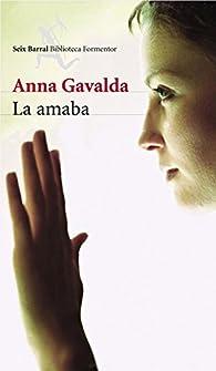 La amaba par Anna Gavalda