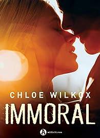 Immoral par Chloe Wilkox