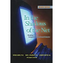 In the Shadows of the Net: Breaking Free of Compulsive Online Sexual Behavior (English Edition)