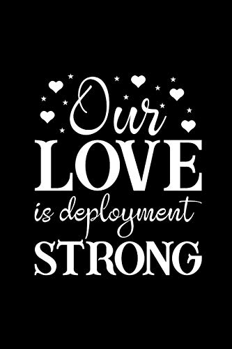 Our Love Is Deployment Strong: Deployment Gifts for Husband, Gifts for Deployed Soldiers, Military Going Away Gift Ideas, Small Diary