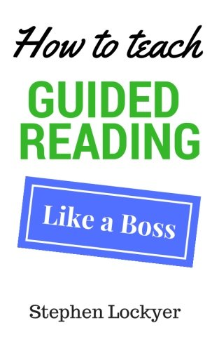 How to Teach Guided Reading Like a Boss: Learn how to transform guided reading in under an hour