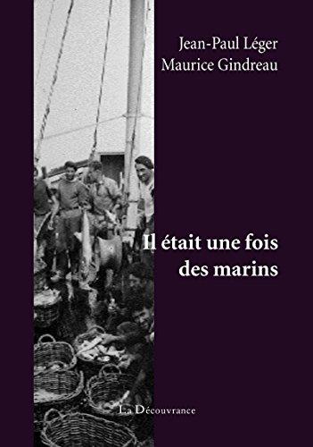Il était une fois des marins: Prix des Écrivains de Vendée 2012 par Jean-Paul Léger