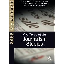 Key Concepts in Journalism Studies (Sage Key Concepts series)