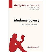 Madame Bovary de Gustave Flaubert (Analyse de l'oeuvre): Comprendre la littérature avec lePetitLittéraire.fr (Fiche de lecture) (French Edition)