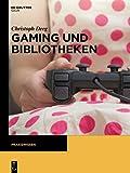 Gaming und Bibliotheken (Praxiswissen)