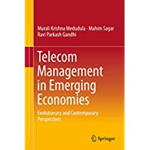 Telecom Management in Emerging Economies: Evolutionary and Contemporary Perspectives (English Edition)