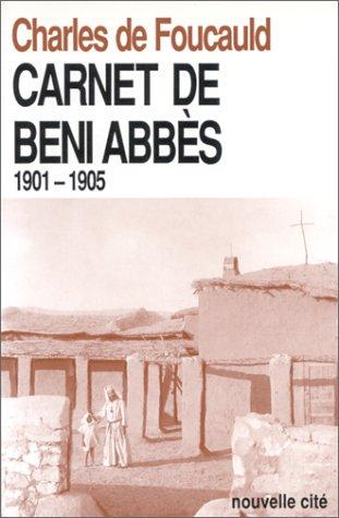 Oeuvres spirituelles du Père Charles de Foucauld Tome 13 : Carnet de Beni Abbès