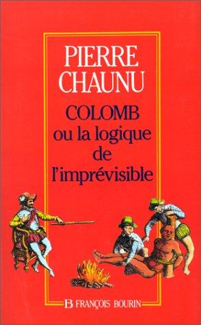 Christophe Colomb ou la logique de l'imprévisible par Pierre Chaunu