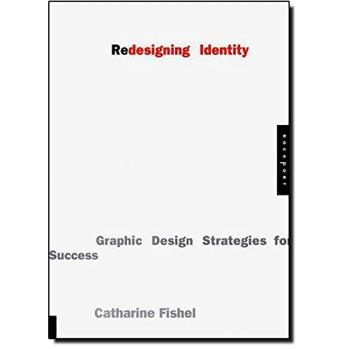 Redesigning Identity: Graphic Design Strategies for Success by Catharine Fishel (2002-09-27)