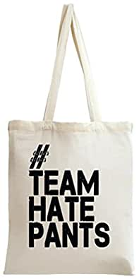 Team Hate Pants Slogan Tote Bag