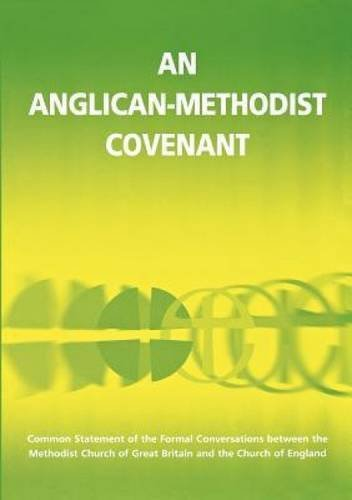 An Anglican Methodist Covenant by Archbishops' Council (2012-07-05)