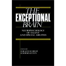 The Exceptional Brain: Neuropsychology of Talent and Special Abilities