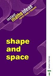 Instant Maths Ideas - Shape and Space: Shape and Space v. 2