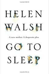 By Helen Walsh Go To Sleep (Main) [Paperback] Paperback