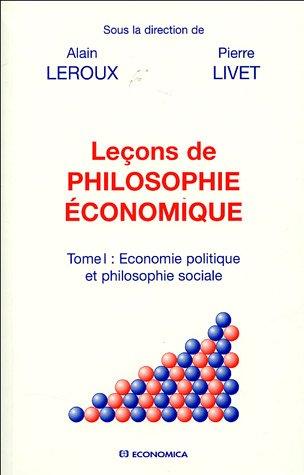 Leçons de philosophie économique : Tome 1, Economie politique et philosophie sociale