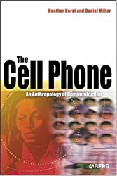 [( The Cell Phone: An Anthropology of Communication )] [by: Heather Horst] [Oct-2006]