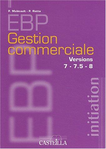 EBP gestion commerciale : Versions 7-7.5 - 8