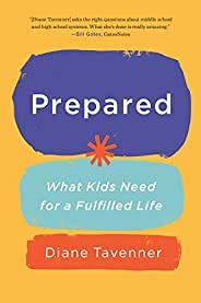 Prepared: What Our Kids Need to Be Ready for Life