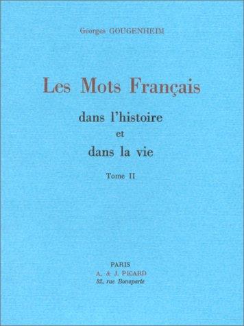 Les mots français dans l'histoire et dans la vie, tome 2