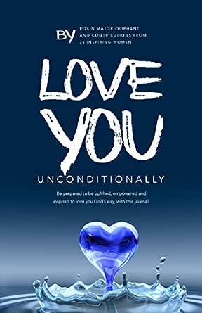 Love You Unconditionally Ebook Major Oliphant Robin Llc Sxteen Design Studio Jackson Shawn Amazon In Kindle Store