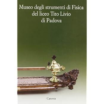 Museo Degli Strumenti Di Fisica Del Liceo Tito Livio Di Padova