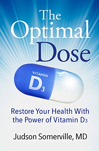 The Optimal Dose: Restore Your Health With the Power of Vitamin D3 (English Edition)